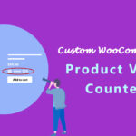 Custom WooCommerce Product View Counter » Your Blog Coach