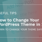 How to Change Your WordPress Theme in 2021