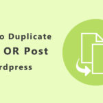 How to Duplicate Pages OR Posts in WordPress?