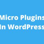 Micro Plugins In WordPress