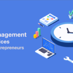 Time Management Best Practices for Busy Entrepreneurs