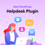 7+ Best WordPress Helpdesk Plugin to Ensure Real-time Support for Your Customers