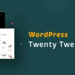 A First Look into WordPress Twenty Twenty Two Theme